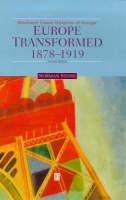 Europe Transformed: 1878-1919 - Blackwell Classic Histories of Europe (Hardback)