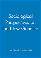 Sociological Perspectives on the New Genetics - Sociology of Health and Illness Monographs (Paperback)