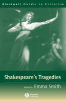 Shakespeare's Tragedies - Blackwell Guides to Criticism (Paperback)