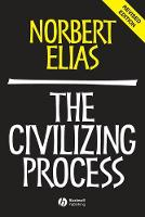 The Civilizing Process: Sociogenetic and Psychogenetic Investigations (Paperback)