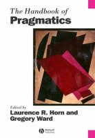 The Handbook of Pragmatics - Blackwell Handbooks in Linguistics (Paperback)