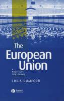 The European Union: A Political Sociology (Hardback)