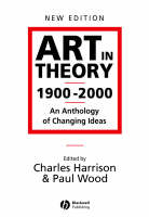 Art in Theory 1900 - 2000: An Anthology of Changing Ideas (Paperback)