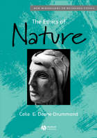The Ethics of Nature - New Dimensions to Religious Ethics (Paperback)