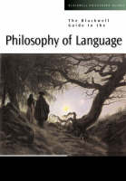 The Blackwell Guide to the Philosophy of Language (Paperback)