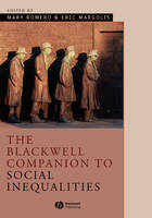 The Blackwell Companion to Social Inequalities - Wiley Blackwell Companions to Sociology (Hardback)