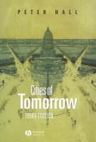 Cities of Tomorrow: An Intellectual History of Urban Planning and Design in the Twentieth Century (Paperback)