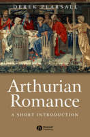 Arthurian Romance: A Short Introduction - Wiley Blackwell Introductions to Literature (Paperback)