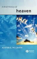 A Brief History of Heaven - Wiley Blackwell Brief Histories of Religion (Paperback)