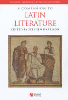 A Companion to Latin Literature - Blackwell Companions to the Ancient World (Hardback)