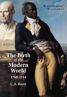 The Birth of the Modern World, 1780 - 1914 - Blackwell History of the World (Paperback)