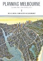 Planning Melbourne: Lessons for a Sustainable City (Paperback)