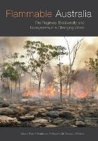 Flammable Australia: Fire Regimes, Biodiversity and Ecosystems in a Changing World (Paperback)