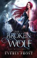 This Broken Wolf - Soul Bitten Shifter 2 (Paperback)