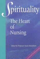 Spirituality: The Heart of Nursing (Paperback)