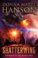 Shatterwing: Dragon Wine Part One - Dragon Wine 1 (Paperback)