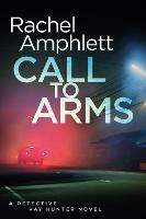 Call to Arms: A Detective Kay Hunter Crime Thriller - Detective Kay Hunter 5 (Paperback)