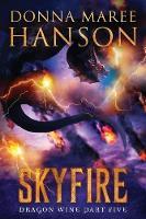 Skyfire: Dragon Wine Part Five - Dragon Wine 5 (Paperback)