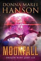 Moonfall: Dragon Wine Part Six - Dragon Wine 6 (Paperback)