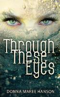 Through These Eyes: Tales of Magic Realism and Fantasy (Paperback)