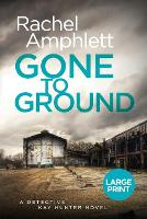 Gone to Ground - Detective Kay Hunter 6 (Paperback)