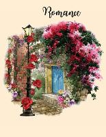 Romance: College Ruled Paper with a BW backround illustration with flowers on each page- 8.5 x 11- 150 Pages, Perfect for School, Office and Home (Paperback)