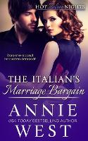 The Italian's Marriage Bargain: Hot Italian Nights, Book 7 - Hot Italian Nights 7 (Paperback)