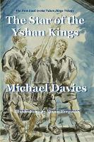 The Star of the Yshan Kings - Yshan Kings Trilogy 1 (Paperback)