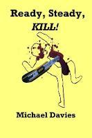 Ready, Steady, Kill! (Paperback)