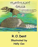 Flatulent Tales: The Adventures of Gilbert the Farting Mouse (Paperback)