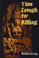 Time Enough for Killing - Hunting Justice 3 (Paperback)