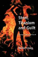 Steel, Titanium and Guilt - Hunting Justice (Paperback)