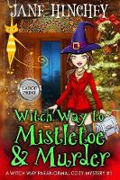 Witch Way to Mistletoe & Murder - Large Print Edition