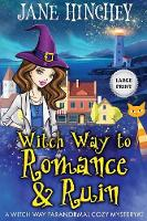 Witch Way to Romance & Ruin - Large Print Edition