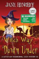 Witch Way Down Under - Large Print Edition