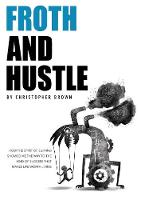 Froth And Hustle (Paperback)