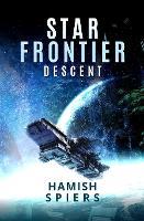Star Frontier: Descent (Paperback)