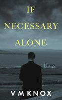 If Necessary Alone - A Clement Wisdom Novel 2 (Paperback)
