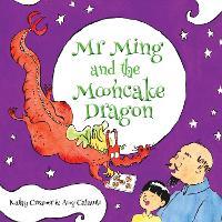 Mr. Ming and the Mooncake Dragon (Hardback)
