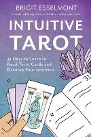 Intuitive Tarot: 31 Days to Learn to Read Tarot Cards and Develop Your Intuition (Paperback)