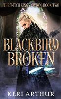 Blackbird Broken - The Witch King's Crown 2 (Paperback)
