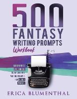 500 Fantasy Writing Prompts: Workbook (Paperback)