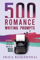 500 Romance Writing Prompts: Romance Story Ideas and Writing Prompts for Budding Writers (Paperback)