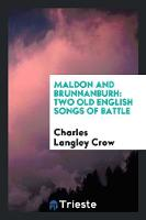 Maldon and Brunnanburh: Two Old English Songs of Battle (Paperback)
