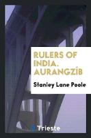 Rulers of India. Aurangz b (Paperback)