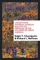 United States National Museum, Bulletin 212. Checklist of the Millipeds of North America (Paperback)