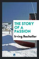 The Story of a Passion (Paperback)