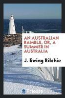 An Australian Ramble, Or, a Summer in Australia (Paperback)