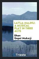 Layla-Majnu: A Musical Play in Three Acts (Paperback)