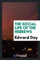 The Social Life of the Hebrews (Paperback)
